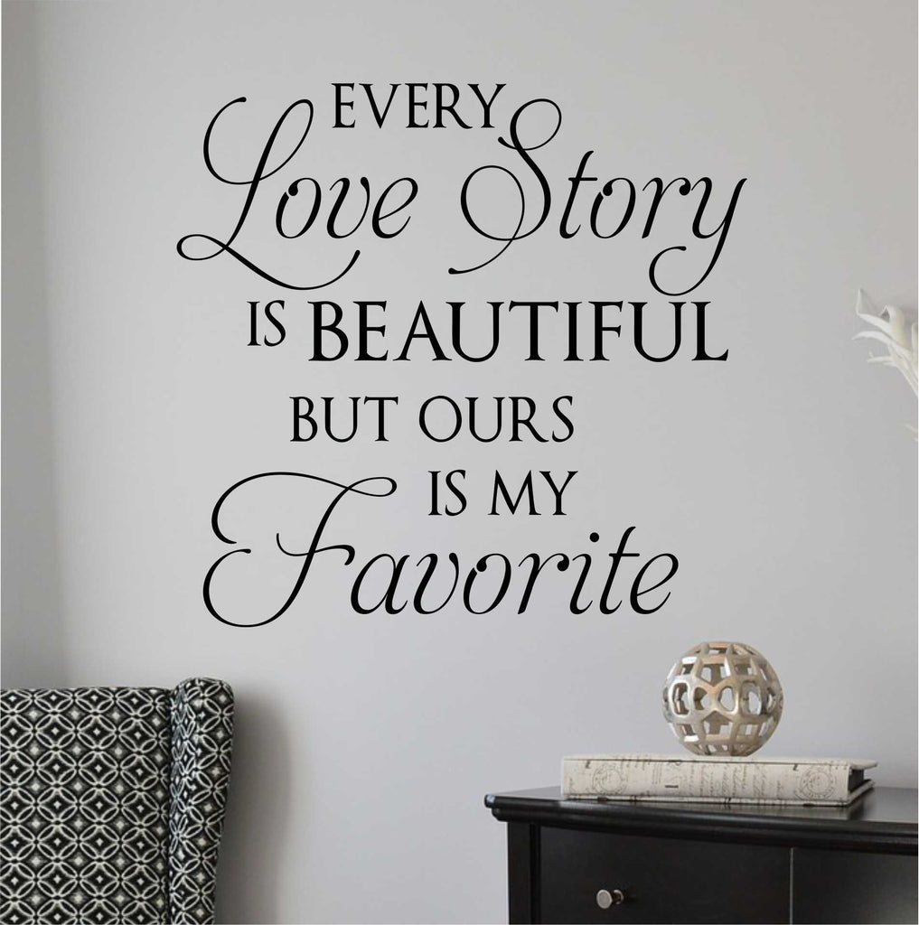 Every Love Story Beautiful Decal Vinyl Lettering Wall Quotes