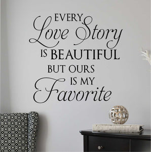 Bedroom Wall Decal Every Love Story is Beautiful Romantic Vinyl Lettering