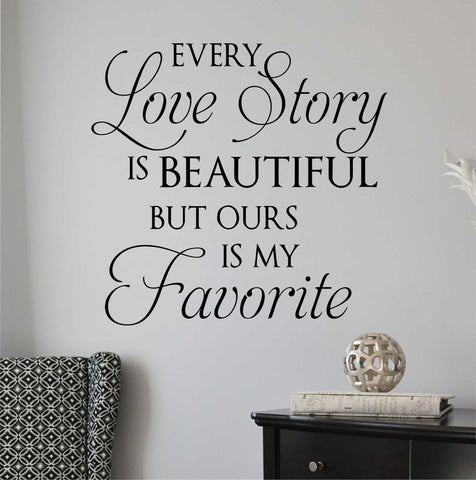 Every Love Story Beautiful Decal | Vinyl Lettering | Wall Quotes