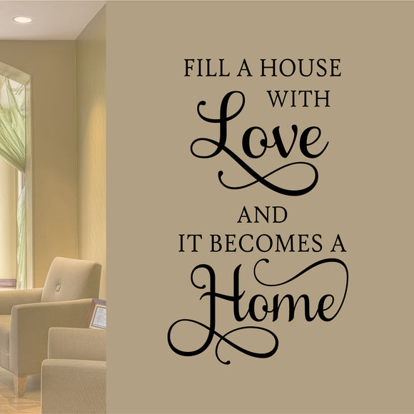 Family Wall Decal Fill a House with Love Farmhouse Vinyl Lettering