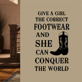 Motivational Wall Decal Give a Girl Correct Footwear Cowboy Boot