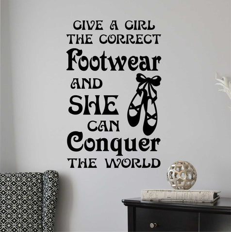 Give Girl Correct Footwear | Dance Slipper | Vinyl Wall Lettering