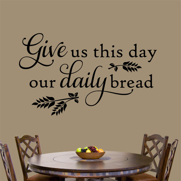 Christian Wall Decal Give Us This Day Daily Bread Religious Vinyl Lettering