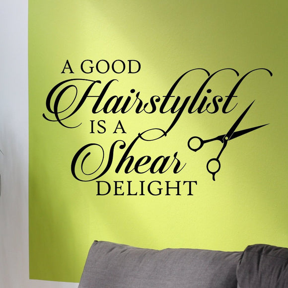 Hair Salon Wall Decal A Good Hairstylist is a Shear Delight Vinyl Lettering