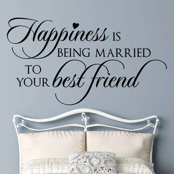 Bedroom Wall Decal Happiness is Married to Best Friend Romantic Vinyl Lettering