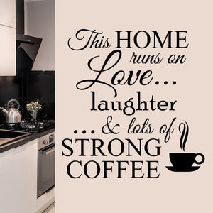This Home Runs On Strong Coffee wall decal