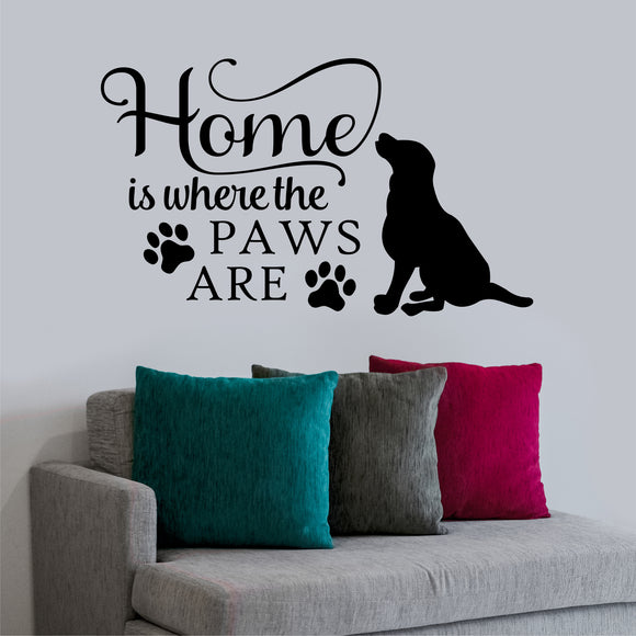 Wall Decal Home is where Paws Are Dog