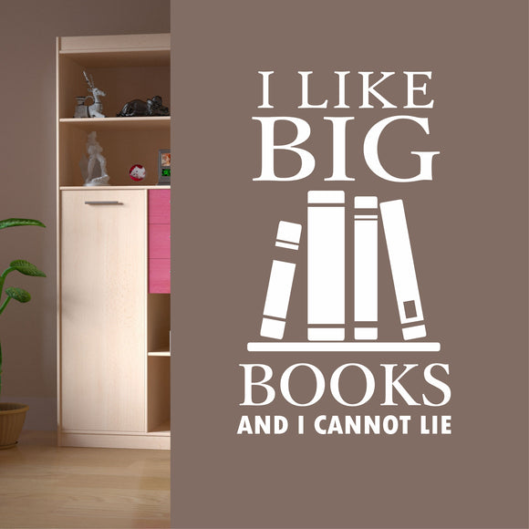 Wall Decal I Like Big Books Cannot Lie Book