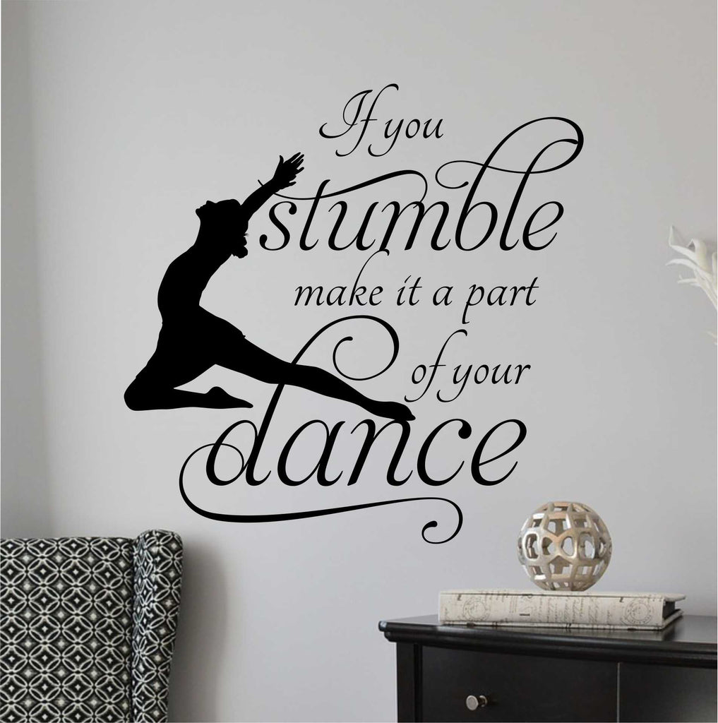 If you stumble Dance Quote | Vinyl Wall Lettering | Vinyl Decals