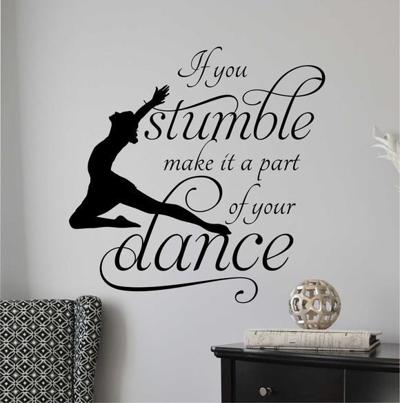 Inspirational Dance Wall Decal If You Stumble Vinyl Lettering