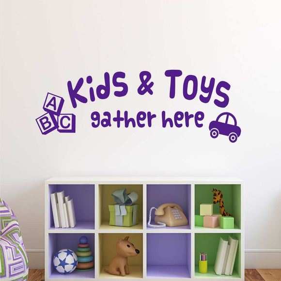 Wall Decal Kids and Toys Gather Here