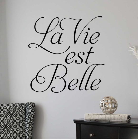 Wall Decal La Vie est Belle Life is Beautiful