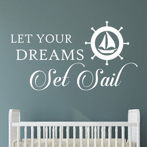 Wall Decal Let Your Dreams Set Sail