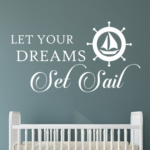 Dreams Set Sail Nursery Quote | Vinyl Wall Lettering | Sailboat Decal