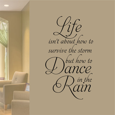 Dance in the Rain Quote | Vinyl Lettering | Wall Decals