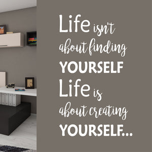 Wall Decal Life Is About Creating Yourself