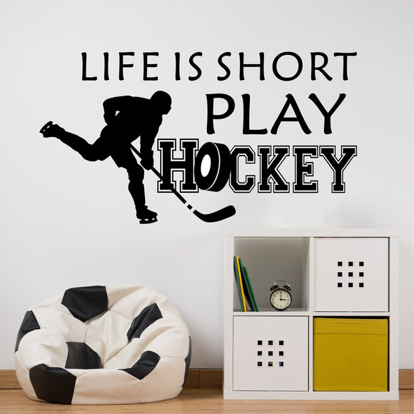 Wall Decal Life is Short Play Hockey