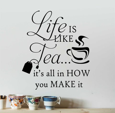 Life is Like Tea Quote | Vinyl Wall Lettering | Vinyl Wall Decals