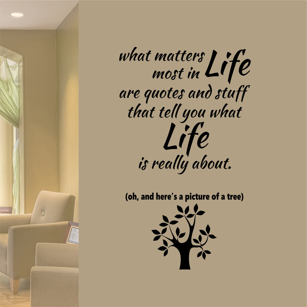 What Matters Most are Quotes | Vinyl Wall Lettering | Tree Decal