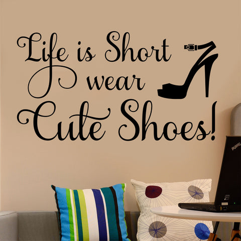 Life is Short Cute Shoes Decal | Wall Lettering | Vinyl Wall Quotes