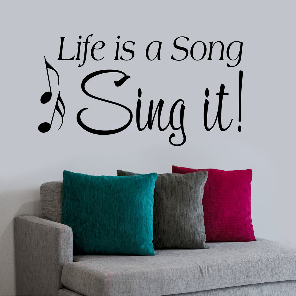 Life is a Song Sing It Decal | Vinyl Wall Lettering | Wall Quotes