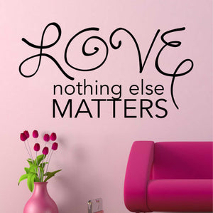 Bedroom Wall Decal Love Nothing Else Matters Romantic Farmhouse Vinyl Lettering