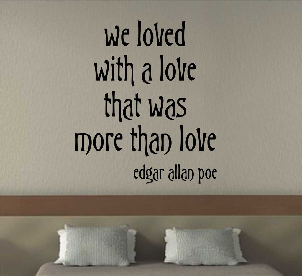 More Than Love Decal | Edgar Allan Poe | Vinyl Wall Lettering