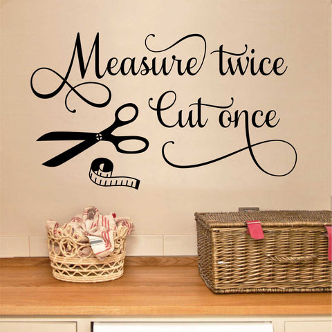Craft Room Wall Decal Measure Twice Cut Once Seamstress Vinyl Lettering