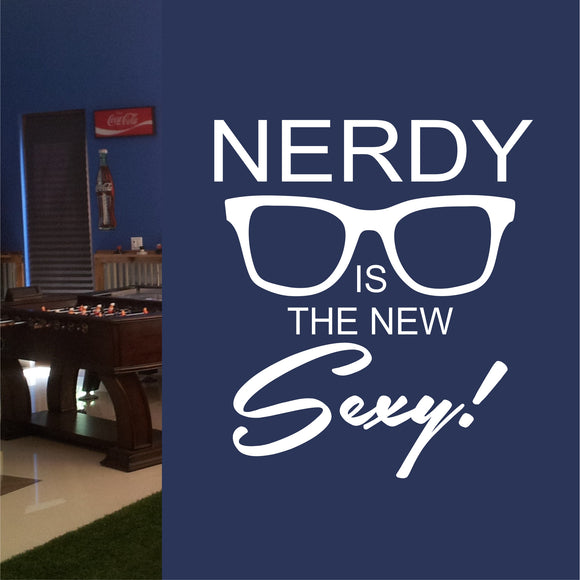 Wall Decal Nerdy is the New Sexy