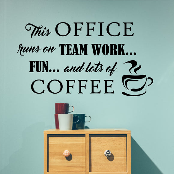 Break Room Wall Decal Office Runs on Teamwork and Coffee Vinyl Lettering