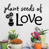 Plant Seeds of Love Quote | Vinyl Wall Lettering | Garden Decal