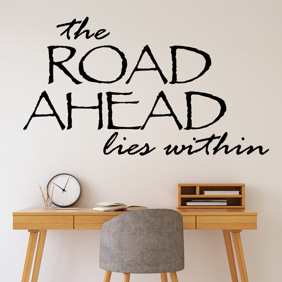 Wall Decal The Road Ahead Lies Within