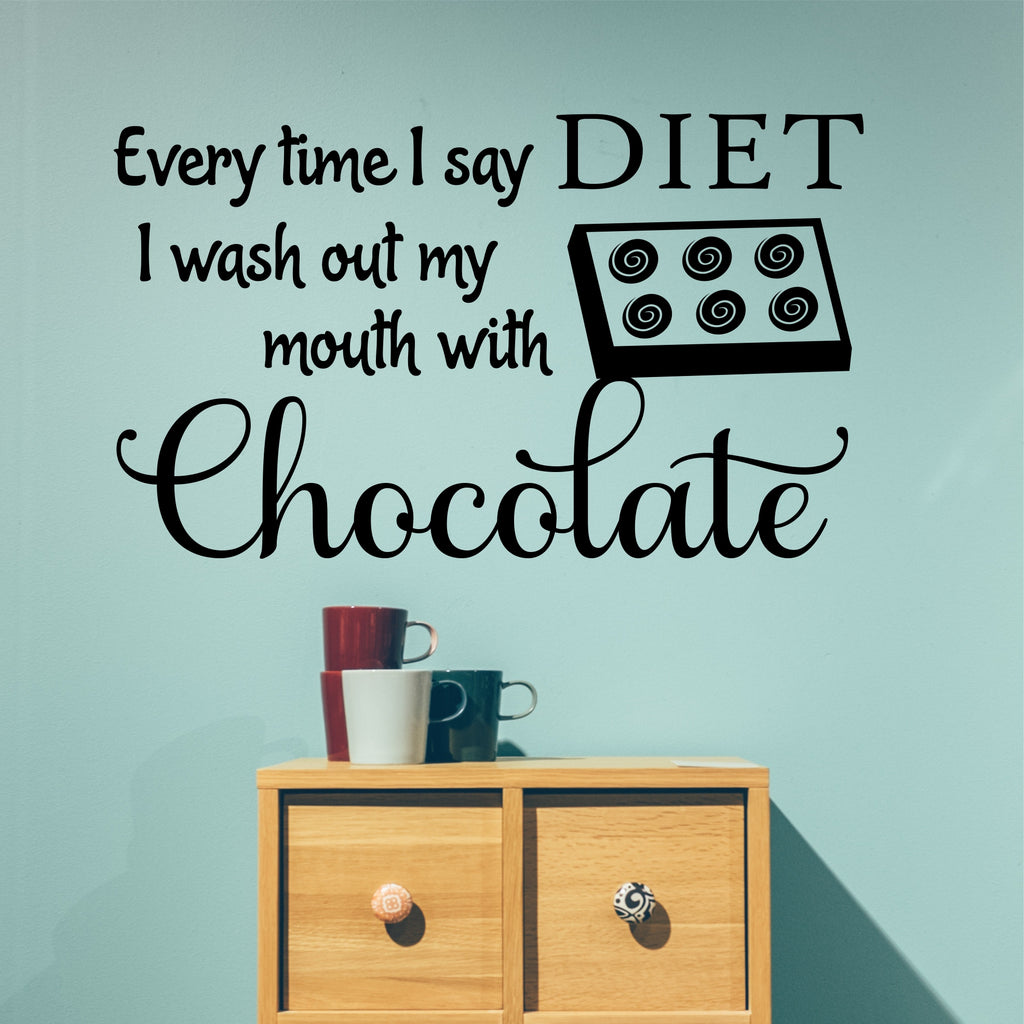 Say Diet Wash Mouth Chocolate Decal | Vinyl Lettering | Wall Quotes