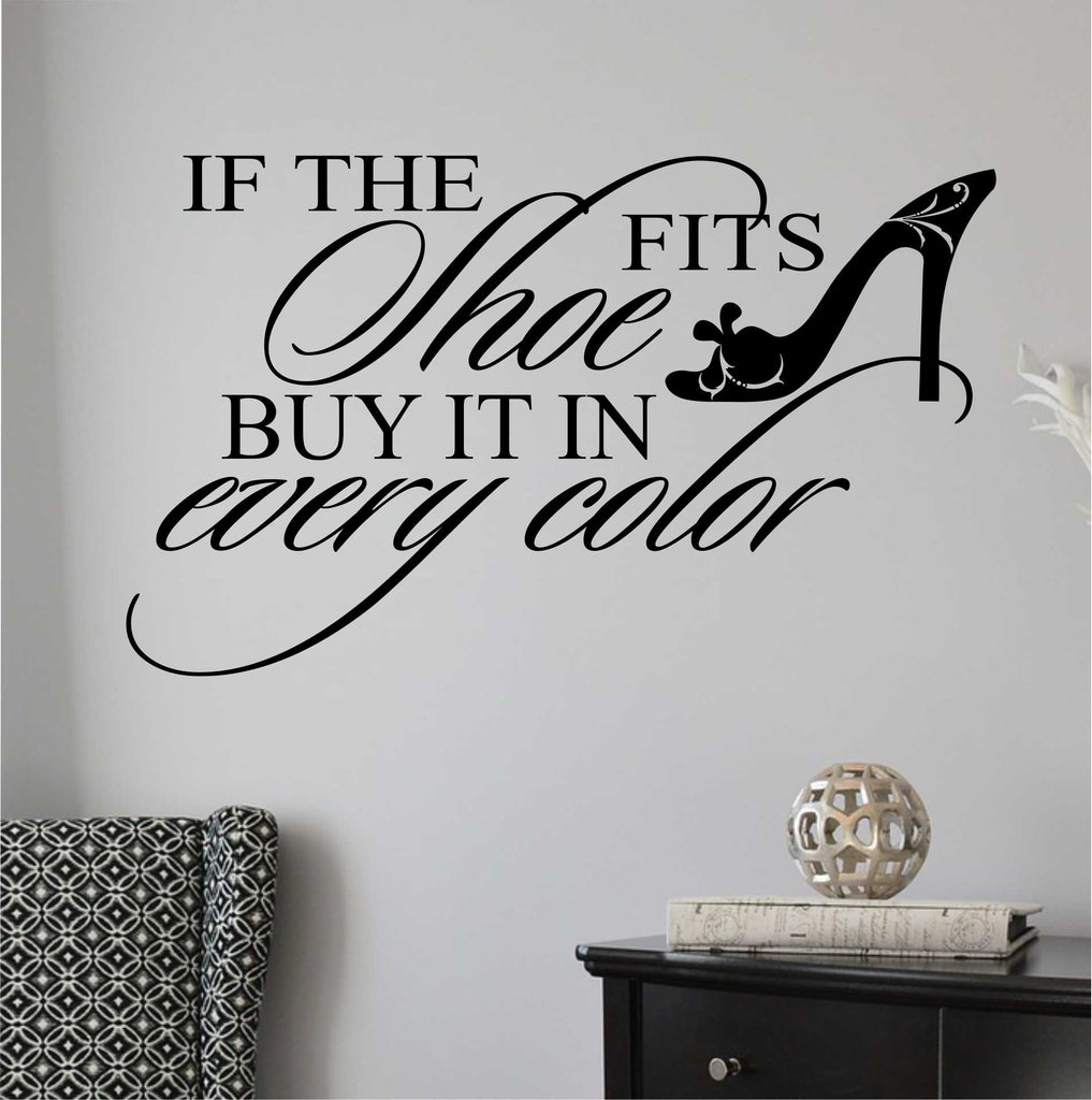 If Shoe Fits Decal Vinyl Wall Lettering Wall Quotes