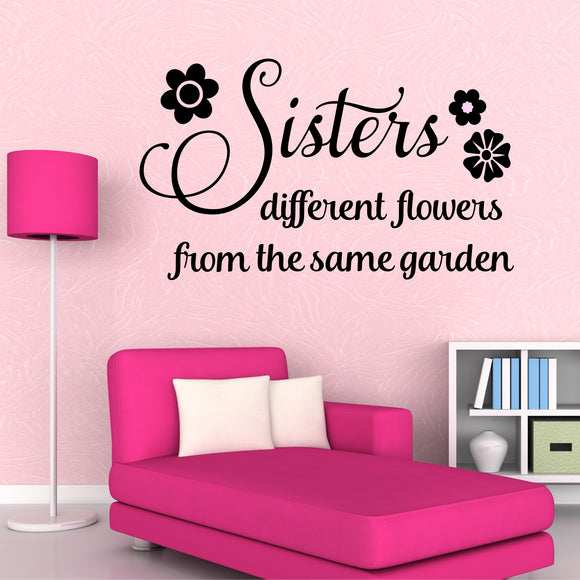 Family Wall Decal Sisters Different Flowers From Same Garden Vinyl Lettering