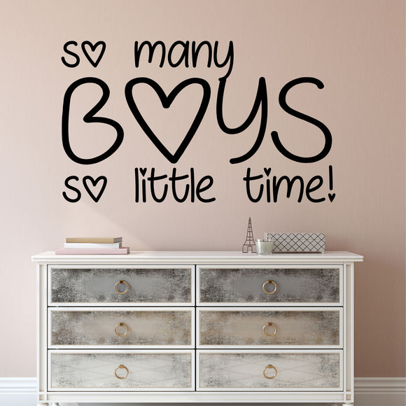 Wall Decal So Many Boys so Little Time