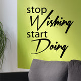 Stop Wishing Start Doing | Get Motivated Decal | Vinyl Lettering