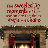 Sweetest Moments | Christmas Vinyl Decal | Holiday Decoration