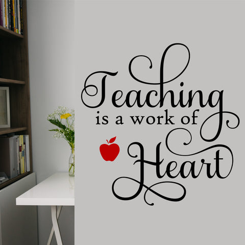 Teaching is a work of Heart | Vinyl Wall Lettering | Teacher Quote