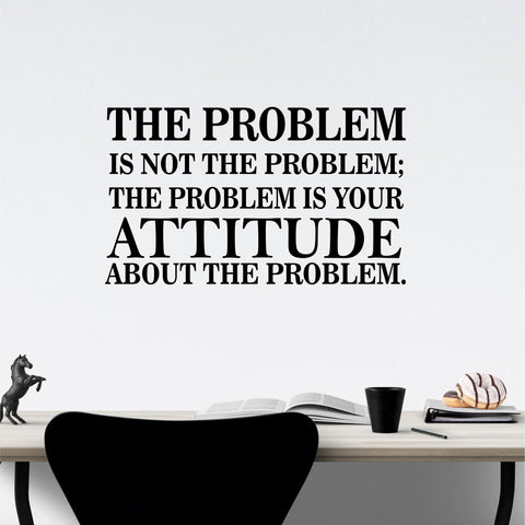 The Problem Attitude | Humorous Wall Quote | Office Decals