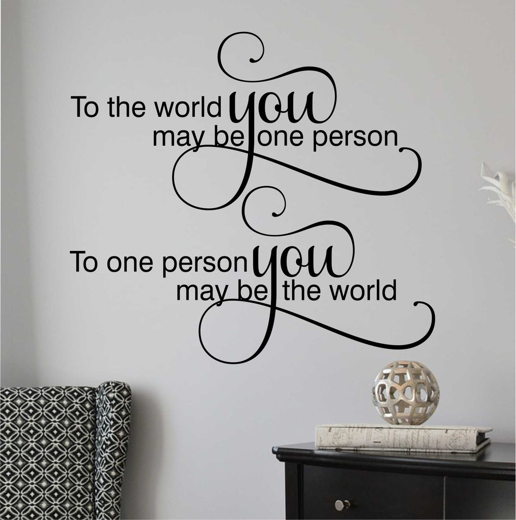 You are the World Decal | Vinyl Wall Lettering | Romantic Wall Quotes