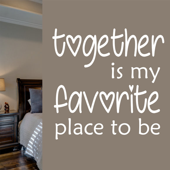 Bedroom Wall Decal Together is my Favorite Place Whimsical Vinyl Lettering