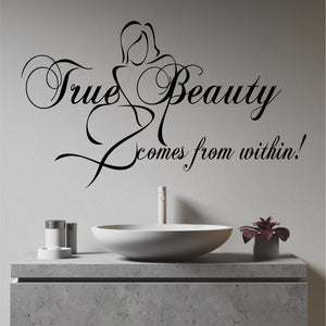 Wall Decal True Beauty comes from Within
