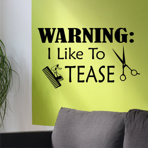 Hair Salon Wall Decal I like to Tease Funny Hairstylists Vinyl Lettering
