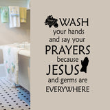 Bathroom Wall Decal Wash your Hands Say your Prayers Vinyl Lettering