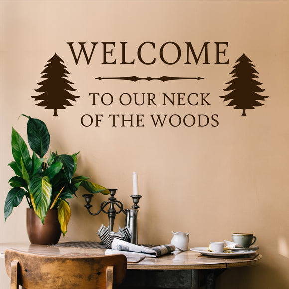 Wall Decal Welcome to Our Neck of Woods