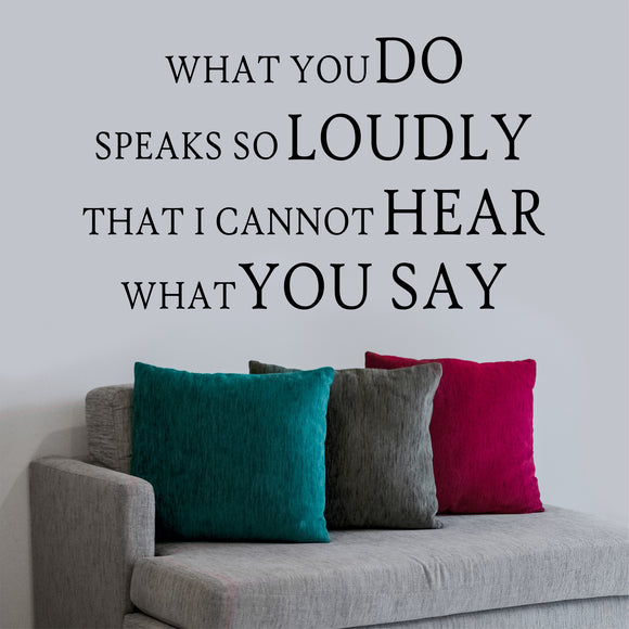 Wall Decal What You Do Speaks Loudly