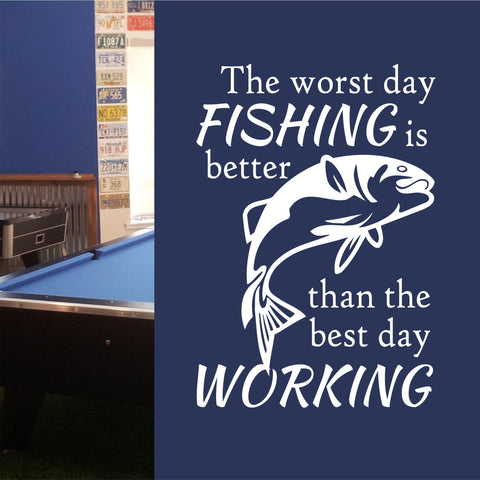 Funny Worst Day Fishing Quote | Vinyl Wall Lettering | Sports Decal