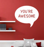 Motivational Wall Decal You're Awesome Chat Bubble