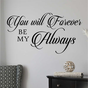 Bedroom Wall Decal You Will Forever Be My Always Romantic Vinyl Lettering